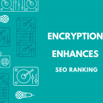 How Encryption Can Enhance Your Google Ranking